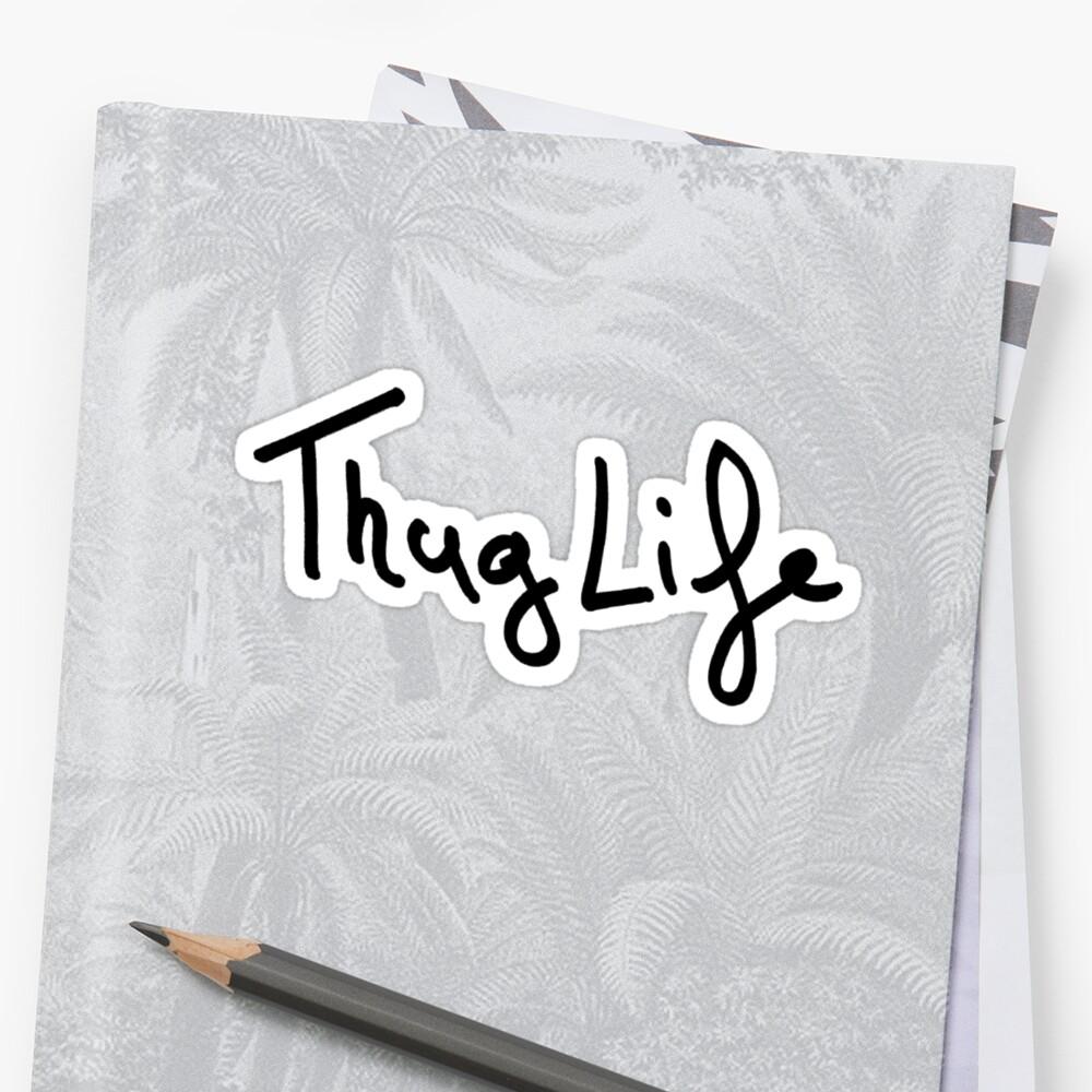 Thug life sticker by ghjura redbubble