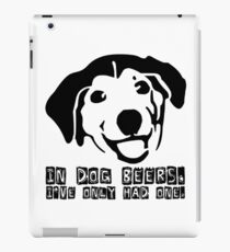 Dog Beer Funny T shirt Quote Animals Drunk Alcohol Cool Joke iPad Case/Skin
