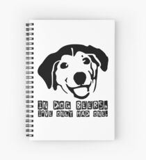 Dog Beer Funny T shirt Quote Animals Drunk Alcohol Cool Joke Spiral Notebook