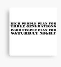 Rich Poor Humor Joke Funny Party Quote Saturday  Canvas Print