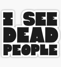 Sixth Sense I See Dead People Quote Movie Classic Sticker