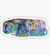 you are what you love Sticker