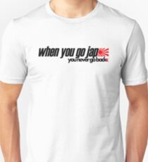 When you go JAP You never go back (1) T-Shirt