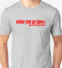 When you go JAP You never go back (7) T-Shirt
