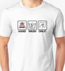 Hand Wash Only! (1) Unisex T-Shirt