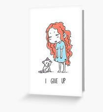 I Give Up Greeting Card