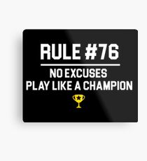 Wedding Crashers Quote - Rule # 76 No Excuses Play Like A Champion Metal Print