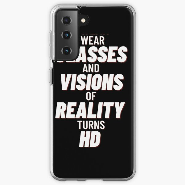 Wear Glasses and Visions of Reality Turns HD Samsung Galaxy Soft Case