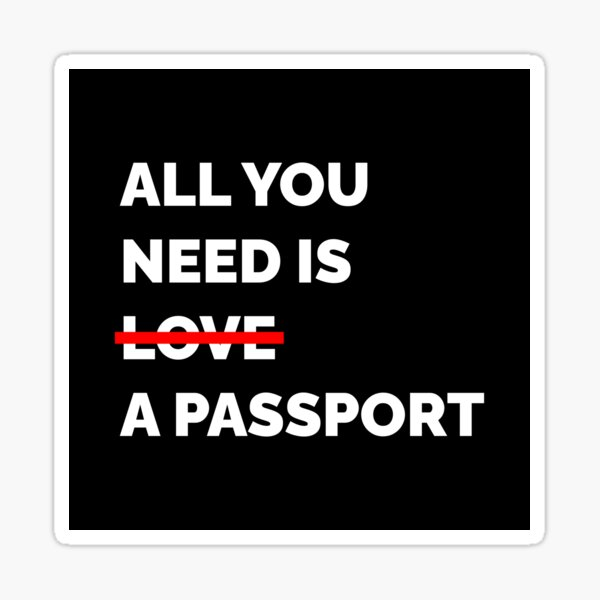 All You Need Is a Passport Sticker
