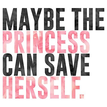 maybe the princess can save herself. by xPaperhearted