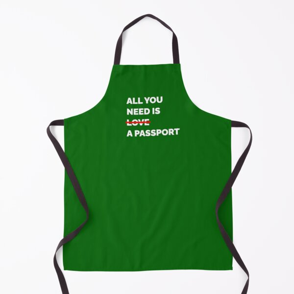 All You Need Is a Passport Apron