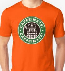 Caffeinate! Exterminate! T-Shirt