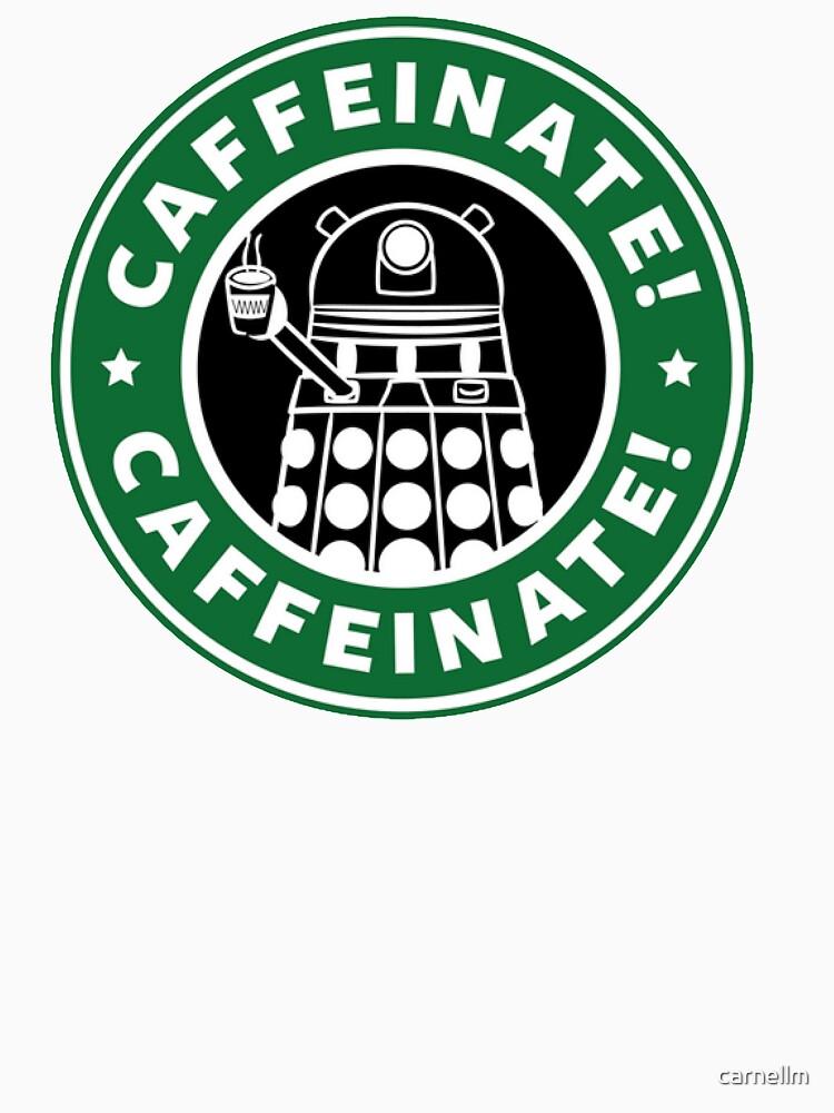 Caffeinate! Exterminate! by carnellm