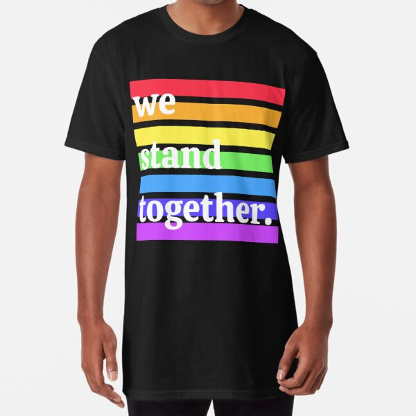 We Stand Together Shirt | Pride Shirt | Long Shirt | Gift Idea| Unisex | United Front  Long T-Shirt