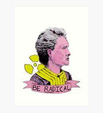 Marie Curie - Be Radical Art Print
