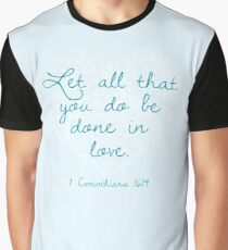 Done in Love - 1 Corinthians 16:14 Graphic T-Shirt