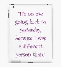 I Was A Different Person Then iPad Case/Skin