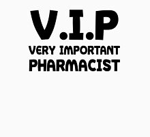 VIP Very Important Pharmacist Unisex T-Shirt