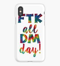 FTK all DM day iPhone Case/Skin