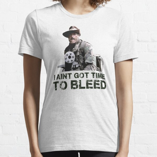 Predator I Aint Got Time To Bleed Essential T-Shirt