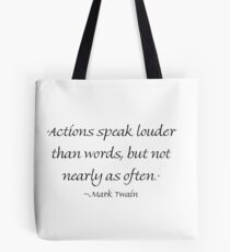 Actions Speak Louder Than Words Tote Bag