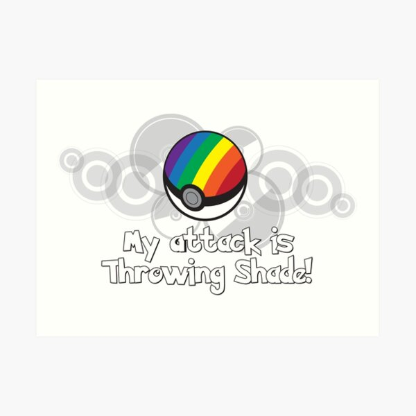 My Attack is Throwing Shade! Art Print