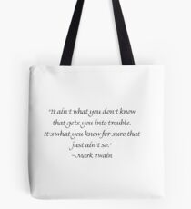 What Gets You Into Trouble Tote Bag