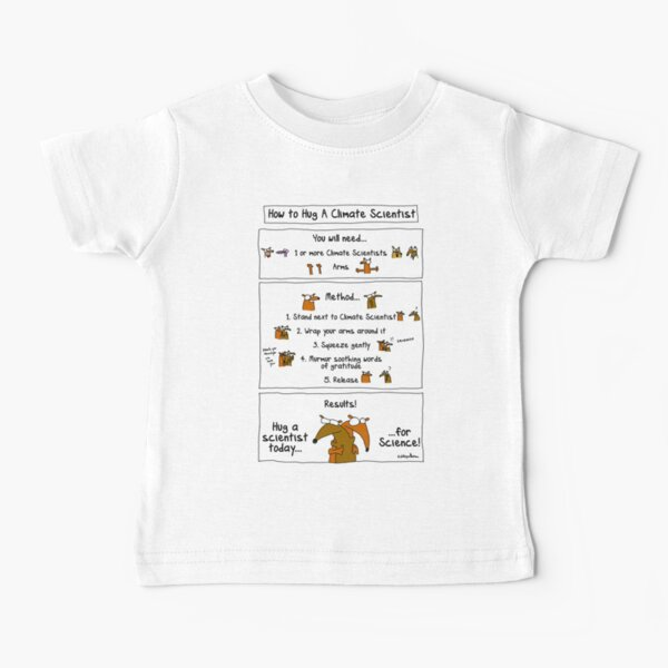 How To Hug A Climate Scientist Baby T-Shirt
