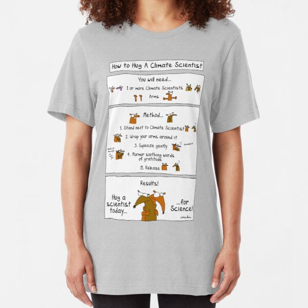 How To Hug A Climate Scientist Slim Fit T-Shirt