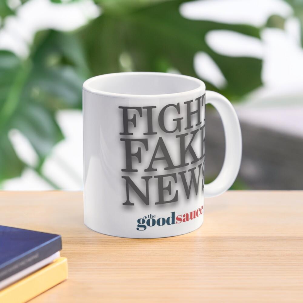 Fight Fake News   The Good Sauce Mug