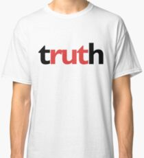 truth Classic T-Shirt