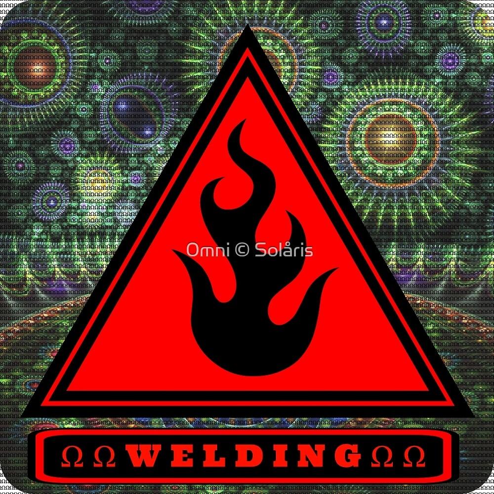 Ω Welding Fire Triangle Ω by omni solaris