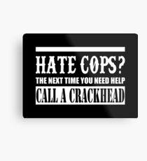 Cops? Metal Print