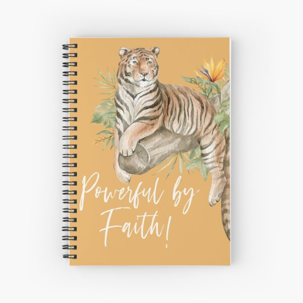 POWERFUL BY FAITH! (TIGER) Spiral Notebook