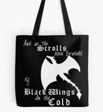Black wings in the cold (white lettering)  Tote Bag