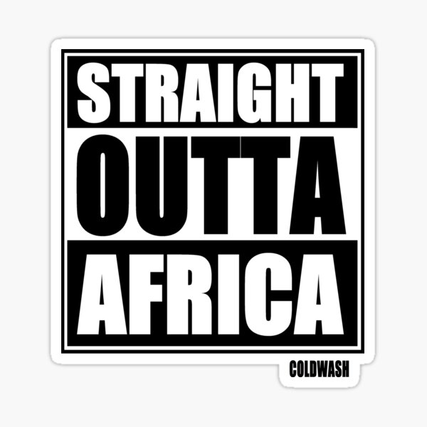 STRAIGHT OUTTA AFRICA Sticker