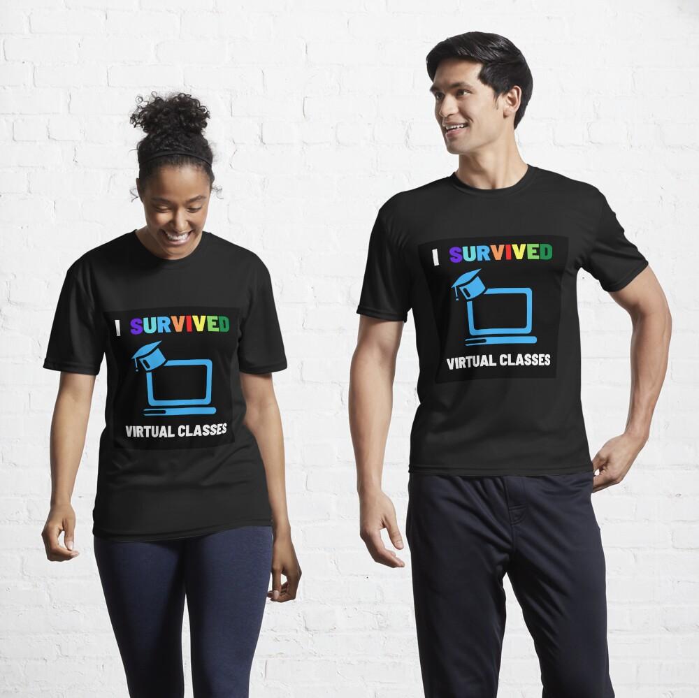 SURVIVED VIRTUAL CLASSES Active T-Shirt