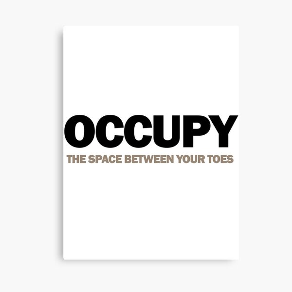 occupy the space between your toes (version 2) Canvas Print