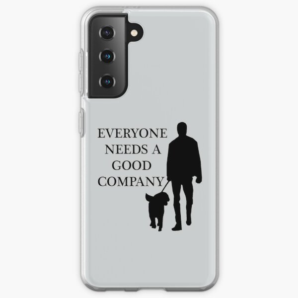 For Dog Owners-Everyone Needs a Good Company Samsung Galaxy Soft Case