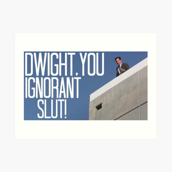 Dwight You Ignorant Slut! - In Color Art Print