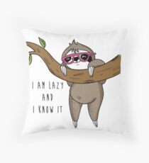 I am lazy and I know it Throw Pillow