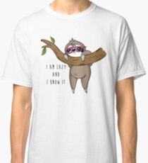 I am lazy and I know it Classic T-Shirt