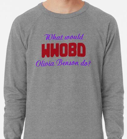 What would Olivia Benson do? WWOBD Lightweight Sweatshirt