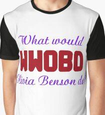 What would Olivia Benson do? WWOBD Graphic T-Shirt