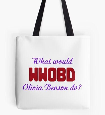 What would Olivia Benson do? WWOBD Tote Bag