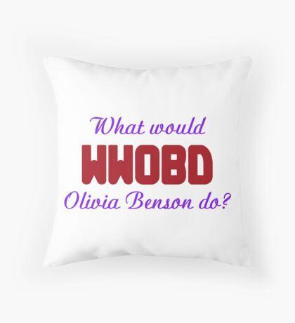 What would Olivia Benson do? WWOBD Throw Pillow
