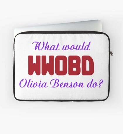 What would Olivia Benson do? WWOBD Laptop Sleeve