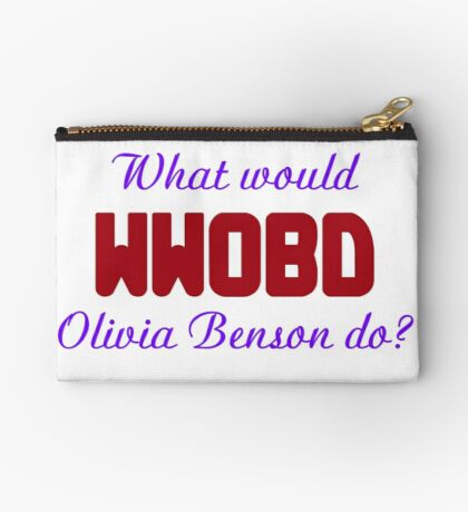 What would Olivia Benson do? WWOBD Studio Pouch