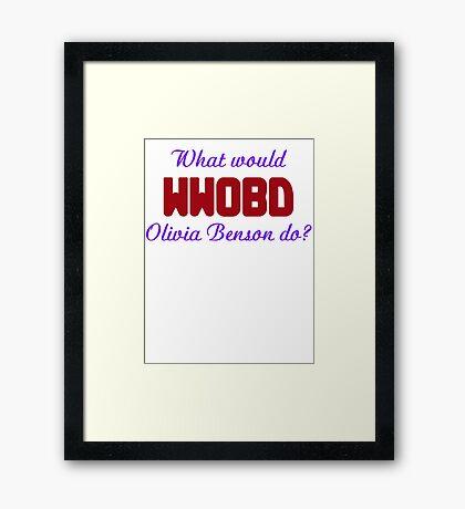 What would Olivia Benson do? WWOBD Framed Print