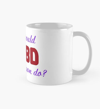What would Olivia Benson do? WWOBD Mug